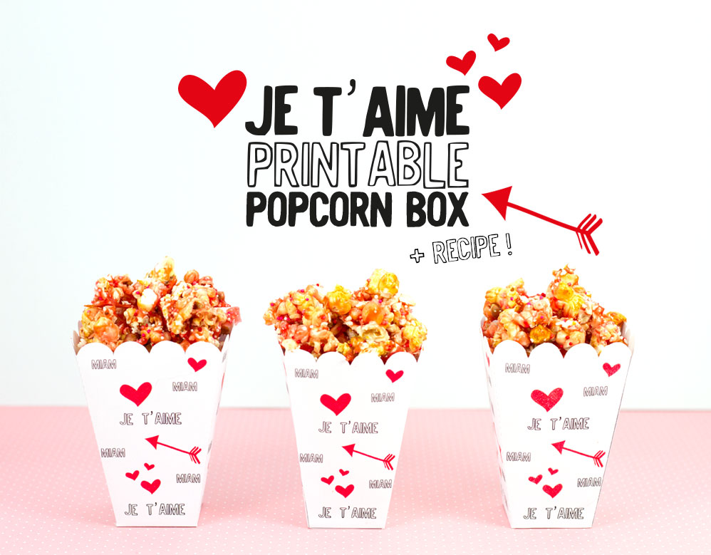 photograph about Printable Popcorn Box named Printable Valentine Popcorn Box \u201cJe taime\u201d » Confettidea
